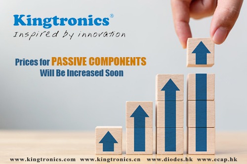Kt-Kingtronics-Prices-for-Passive-Components-Will-Be-Increased-Soon